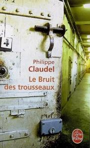 Le bruit des trousseaux - [Philippe Claudel]